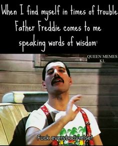 Correction: *Mother Mercury day memes funny You're gonna love me when you see me: Photo Freddie Mercury Zitate, Freddie Mercury Quotes, Queen Mercury, Queen Freddie Mercury, Dankest Memes, Funny Memes, Jokes, Hilarious, Life Memes