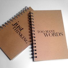 """Organize your thoughts and words in these 8″x5″ notebooks. 100 ruled sheets with a Kraft chipboard cover, you get a set of two, """"Just Thinking"""" and """"Too Many Words."""" Made in USA. Set of two includes:"""