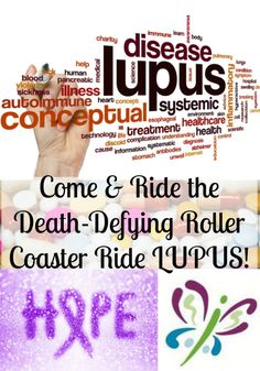 Learn all about the roller coaster ride known as Lupus! Hear about how I have dealt with the ups and downs of this crazy illness.