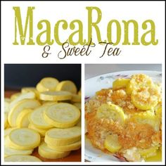 MacaRona and Sweet Tea: Irona's Summer Squash Casserole