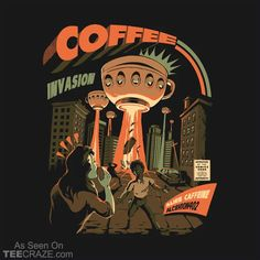 Coffee Invasion T-Shirt Designed by Ilustrata. #TeeCraze #Funny #Coffee #Invasion #tshirt