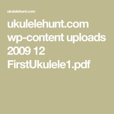 ukulelehunt.com wp-content uploads 2009 12 FirstUkulele1.pdf