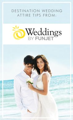 00f29605d3ad Destination Wedding Attire Tips From Weddings by FunJet Destination Wedding  Checklist