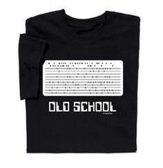 Funny Old School T-shirt pokes fun at old punch cards. Remember when…? At ComputerGear.com.