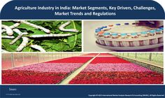 Agriculture Segments in India: Floriculture, Sericulture, Cold Chains  Find the latest study of agriculture industry in india which provides the three fastest growing agricultural segments including floriculture, sericulture and cold chains with insight into their drivers and challenges, historical, current and future market values etc. Link to report: http://www.imarcgroup.com/agriculture-industry-in-india