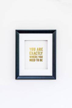 Faux Gold Foil Print Wall Art Saying - You are exactly where you need to be - Artwork, Poster, home decor-typography, modern, white and gold