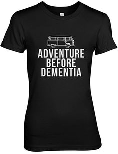 Adventure Before Dementia Funny Road Trip Women's T-Shirt Funny Shirts Women, Funny Shirt Sayings, Funny Tee Shirts, T Shirts With Sayings, Girls Weekend Shirts, Shirts For Girls, Girl Shirts, Travel Shirts, Vacation Shirts