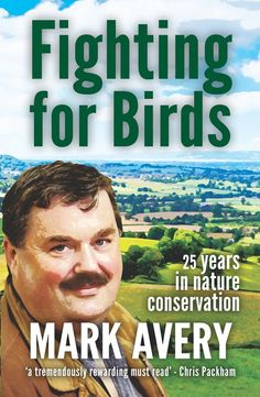Buy Fighting for Birds: 25 years in nature conservation by Chris Packham, Dr. Mark Avery and Read this Book on Kobo's Free Apps. Discover Kobo's Vast Collection of Ebooks and Audiobooks Today - Over 4 Million Titles! Reading Lists, Ecology, Mother Earth, Conservation, Audiobooks, Ebooks, Wildlife, This Book, Birds