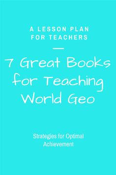 Boring geography studies are sure to go in one ear and out the other, but integrating these 7 great books for teaching world geography into your lesson plans will provide a new perspective on an otherwise difficult topic.