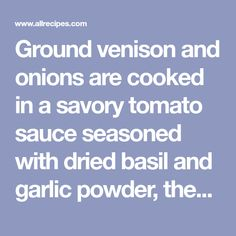 Ground venison and onions are cooked in a savory tomato sauce seasoned with dried basil and garlic powder, then layered with mostaccioli pasta, plus Parmesan and Mozzarella cheeses in a casserole dish, and baked until bubbly and golden. Casserole Dishes, Casserole Recipes, Tube Pasta, Venison Meat, Spaghetti Squash Casserole, Ground Venison, Dried Basil, Canned Tomato Sauce, Recipe Directions