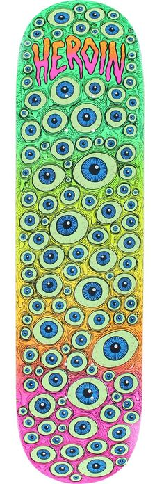 Heroin Skateboards Toxic Fade Eyes Skateboard Deck