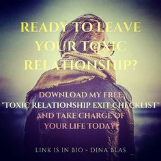 """You deserve a life free from pain and suffering. Download my free """"Toxic Relationship Exit Checklist"""" and take charge of how the rest of your life is going to go. You got this!   DOWNLOAD LINK IN BIO ______________________________________  Follow @Love_and_Light_Coaching on Instagram  www.DinaBlas.com ----------------- You are a survivor!  Make peace with your past and start making plans for your future.  Join my exclusive Facebook women's group (A Journey of Healing) to gain more Clarity…"""
