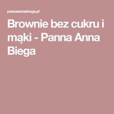 Brownie bez cukru i mąki - Panna Anna Biega