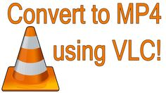 Fastest way to convert videos to mp4 using VLC