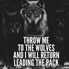 Image discovered by Find images and videos about wolf, lobos and best sayings on We Heart It - the app to get lost in what you love. Wisdom Quotes, True Quotes, Words Quotes, Great Quotes, Quotes To Live By, Motivational Quotes, Inspirational Quotes, Lone Wolf Quotes, Lion Quotes
