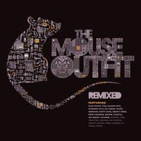 THE MOUSE OUTFIT - REMIXED par themouseoutfit sur SoundCloud