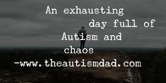 (An exhausting day full of #Autism and chaos)   By: Rob Gorski  https://www.theautismdad.com/2017/06/30/an-exhausting-day-full-of-autism-and-chaos/  #Adhd, #Anxiety, #Aspergers, #Autism, #Bipolar, #CaregiverBurnout, #ChildhoodDisintegrativeDisorder, #CommonVariableImmunodeficiency, #Dad, #Depression, #Family, #GAMMAGARD, #Insomnia, #IVIG, #Meltdowns, #Parenting, #Schizoaffective, #Schizophrenia, #Sensory, #SpecialNeeds, #SpecialNeedsParenting