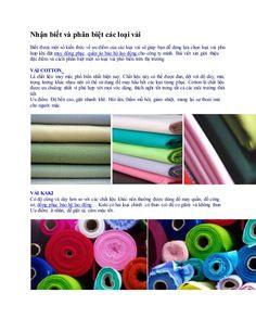 Nhận biết và phân biệt các loại vải Biết được một số kiến thức về ưu điểm của các loại vải sẽ giúp bạn dễ dàng lựa chọn lo...