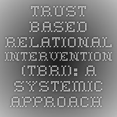 Trust-Based Relational Intervention (TBRI): A Systemic Approach to Complex Developmental Trauma