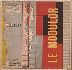 Le Corbusier, Le Modulor, Éditions de l'Architecture d'Aujourd'hui, 1949
