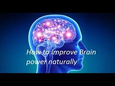 How to improve Brain power and sharp naturally