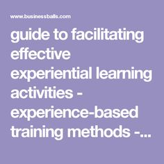 guide to facilitating effective experiential learning activities -             experience-based training methods - learner-centred development