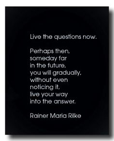 This has been one of my favorite quotes since I originally read it back in the late 1990's. I feel that 23 years later I am beginning to uncover the answer.