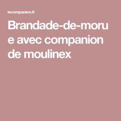 Brandade-de-morue avec companion de moulinex