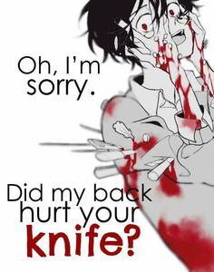 Traduction FR : Oh, désolé. Est-ce que mon dos a brisé ton poignard?