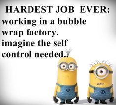 Bubble factory. I would fail!  *giggle*