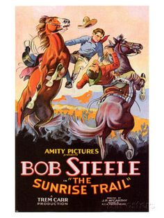 "Buy this poster!!!!!""The Sunrise Trail"" (1931) - Bob Steele - Movie poster."