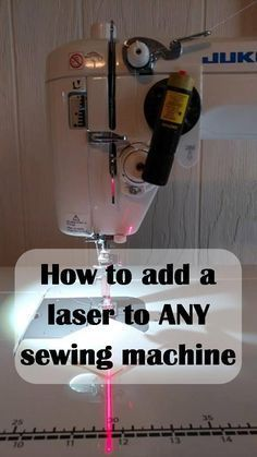 How to add a laser to your sewing machine: Have you seen the new and fancy sewing machines that come with a built-in laser beam? You can use the laser to line up what you're sewing before it gets to the needle. It's extremely helpful for quilting straight lines or sewing half-square triangles without drawing the lines. But what to do if you don't have a new and fancy sewing machine??