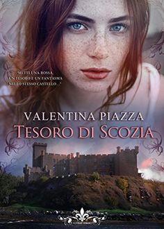 """Passion For Books: Recensione """"Tesoro di Scozia"""" di Valentina Piazza"""