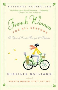 French Women for All Seasons : A Year of Secrets, Recipes, and Pleasure by. for Like the French Women for All Seasons : A Year of Secrets, Recipes, and Pleasure by. Good Books, Books To Read, My Books, Amazing Books, Book Club Books, Books And Tea, French Lifestyle, Diet Books, Secret Recipe