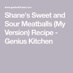 Shane's Sweet and Sour Meatballs (My Version) Recipe - Genius Kitchen Mini Meatballs, Sweet And Sour Meatballs, Deen Show, Roast Chicken Drumsticks, Canned Pineapple, Paula Deen, Baking Pans, Appetizers, Stuffed Peppers