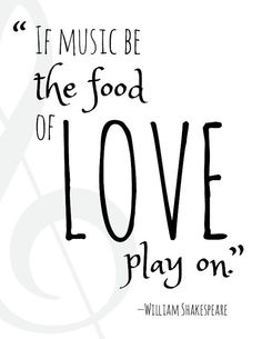 """""""If music be the food of love, play on""""  - Shakespeare  quote typography by RBlackDesigns, $3.00"""