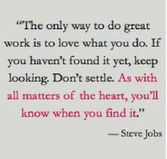 Thought for the Day: Pursuing Passion | Thorn in My Heart  #stevejobs #stevejobsquotes #kurttasche