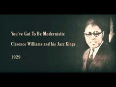 Clarence Williams and his Jazz Kings - You've Got To Be Modernistic (1929) - YouTube