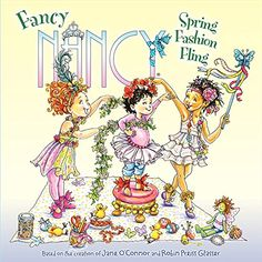 Fancy Nancy: Spring Fashion Fling by Jane O'Connor http://smile.amazon.com/dp/0062269569/ref=cm_sw_r_pi_dp_fsCkub0NFQ7MB