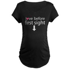love before first sight T-Shirt on CafePress.com