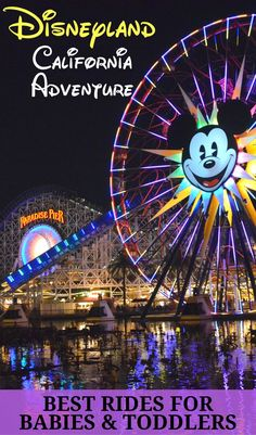 Visiting California Adventure in Disneyland with a baby or toddler? Visit these attractions and rides first!
