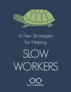 Strategies for helping slow workers.