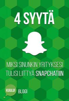Kuulu: Miksi sinunkin yrityksesi tulisi liittyä Snapchatiin