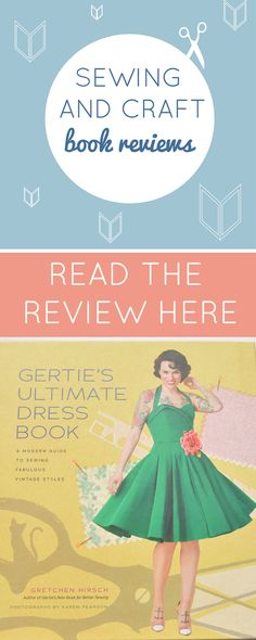 Read the reivew of Gertie's new dressmaking book. Stuffed with inspiration for your next sewing ore craft project