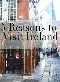5 reasons to visit Ireland - The Tourist Of Life