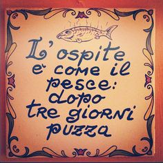 """""""Guests are like fish, after three days they stink""""- my mother in law always said this me. Italian Phrases, Italian Quotes, Italian Proverbs, Original Vintage, Italian Language, Learning Italian, Too Cool For School, Italian Style, Me Quotes"""