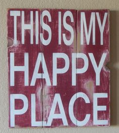 This Is My Happy Place~Rustic hand painted wood sign by CherryCreekCrafts on Etsy. Custom sizes and colors available. Everyone needs a Happy Place!!!