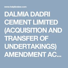 DALMIA DADRI CEMENT LIMITED (ACQUISITION AND TRANSFER OF UNDERTAKINGS) AMENDMENT ACT, 2006