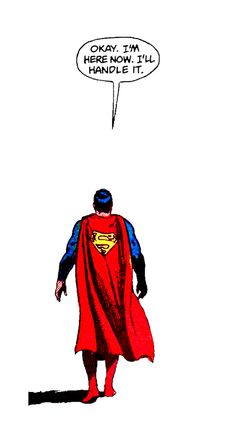 And he always does. (Superman)