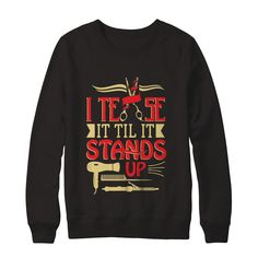 Limited Edition I Tease It Til It... Get yours now http://greatfamilystore.com/products/i-tease-it-til-it-stands-up-hairstylist-sweatshirt?utm_campaign=social_autopilot&utm_source=pin&utm_medium=pin